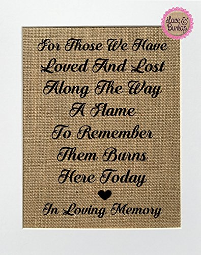 8x10 UNFRAMED For Those We Have Loved and Lost Along The Way a Flame to Remember Them Burns Here Today in Loving Memory/Burlap Print Sign/Wedding Sign Loved One Poem Rustic Vintage Wedding Sign (Missing A Loved One In Heaven Poems)