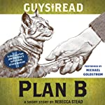Guys Read: Plan B: A Short Story from Guys Read: Other Worlds | Rebecca Stead