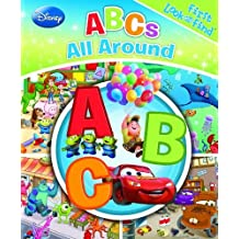 First Look and Find: Disney Pixar ABCs all around by Editors of Publications International LTD (2011) Board book