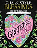 img - for Chalk-Style Blessings Coloring Book: Color With All Types of Markers, Gel Pens & Colored Pencils (Connect Your Faith with Creativity: Spiritual Insights & Positive Messages in Chalk Style Art Designs) book / textbook / text book