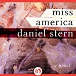 Miss America: A Novel | Daniel Stern