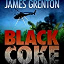 Black Coke Audiobook by James Grenton Narrated by Jim Hickey