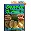 Done in 20 Minutes: 60 Fast Recipes for Pasta, Chicken, Sandwiches and More (Quick & Simple Cooking Book 1)