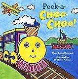 Peek-A-Choo-Choo! by Marie Torres Cimarusti (2007-10-18)