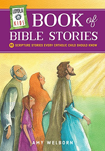 - Loyola Kids Book of Bible Stories: 60 Scripture Stories Every Catholic Child Should Know