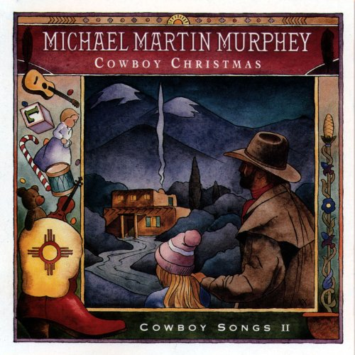 The Cowboy Christmas Ball (Michael Martin Murphey The Cowboy Christmas Ball)
