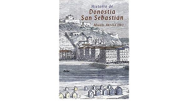 Historia de Donostia-San Sebastián: Amazon.es: Miguel Artola ...
