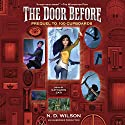 The Door Before: 100 Cupboards Prequel Audiobook by N. D. Wilson Narrated by Kathleen Gati