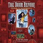 The Door Before: 100 Cupboards Prequel | N. D. Wilson