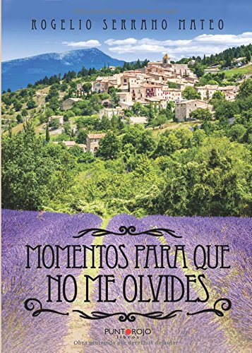 Momentos para que no me olvides (Spanish Edition): Rogelio Serrano: 9788416658497: Amazon.com: Books