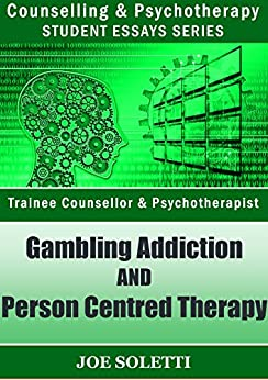 the person centred therapy approach has its limitations when it comes to treating gambling addiction Motivational interviewing is a counseling approach developed in part by clinical client-centered counselling style for eliciting behavior change by.