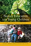 Nature Education with Young Children: Integrating Inquiry and Practice