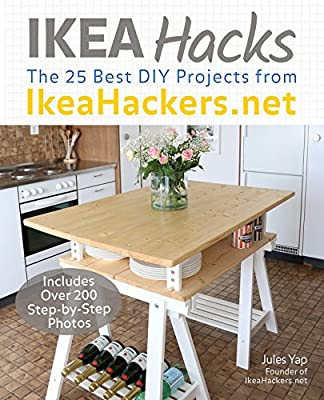 IKEA Hacks: DIY Home Furnishing Projects from IkeaHackers.net by Ulysses Press