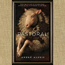 Pastoral Audiobook by André Alexis Narrated by André Alexis