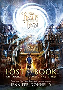 Beauty and the Beast: Lost in a Book by [Donnelly, Jennifer]