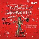 Das Mädchen, das Weihnachten rettete Hörbuch von Matt Haig Gesprochen von: Rufus Beck