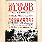 Damn His Blood | Peter Moore