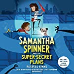 Samantha Spinner and the Super-Secret Plans | Russell Ginns