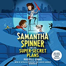 Samantha Spinner and the Super-Secret Plans Audiobook by Russell Ginns Narrated by Kathleen McInerney, Grover Gardner