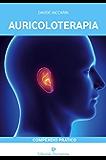 Auricoloterapia: Compendio Pratico (Programma Natura)