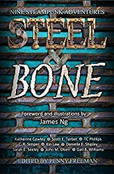 Steel & Bone: Nine Steampunk Adventures