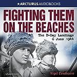 Fighting Them on the Beaches   Nigel Cawthorne