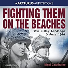 Fighting Them on the Beaches Audiobook by Nigel Cawthorne Narrated by Richard Trinder