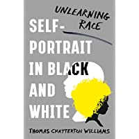 Self–Portrait in Black and White – Unlearning Race