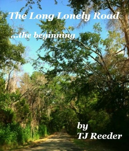A Long Lonely Road: Book 1: The Beginning by [Reeder, TJ]