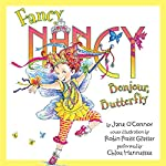 Fancy Nancy: Bonjour, Butterfly  | Jane O'Connor