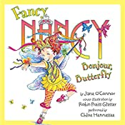 Bonjour, Butterfly: Fancy Nancy, Book 5 | Jane O'Connor