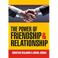 The Power of Friendship and Relationship (English Edition)