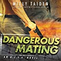 Dangerous Mating: A.L.F.A. Audiobook by Milly Taiden Narrated by Tyler Donne, Tess Irondale
