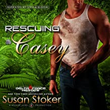Rescuing Casey: Delta Force Heroes, Book 7