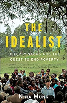 image for The Idealist: Jeffrey Sachs and the Quest to End Poverty