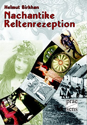 Nachantike Keltenrezeption: Projektionen keltischer Kultur