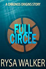 Full Circle: A CHRONOS Origins Story Kindle Edition