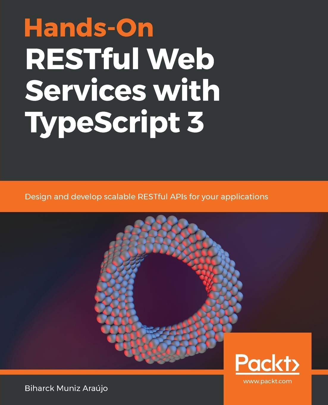 Hands-On RESTful Web Services with TypeScript 3: Design and