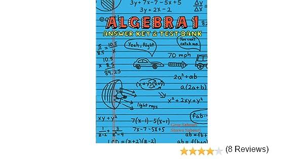 Algebra 1: Answer Key & Test Bank: Greg Sabouri, Shawn Sabouri ...