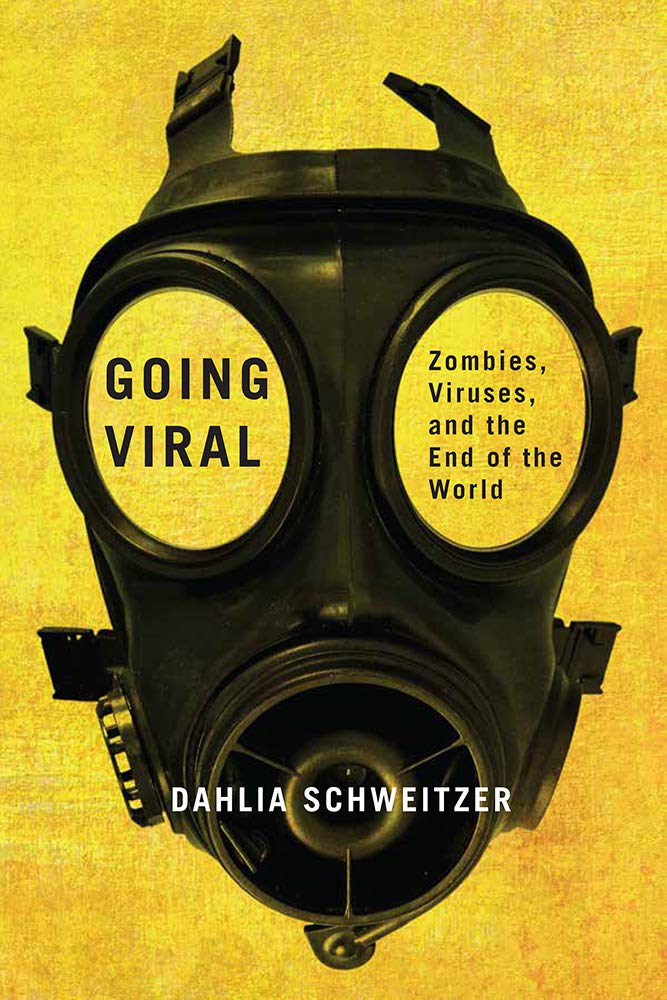 Download Going Viral: Zombies, Viruses, and the End of the World ebook
