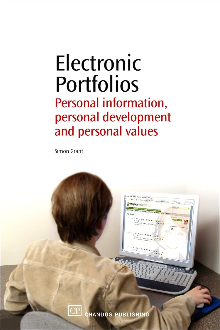 Read Online Electronic Portfolios: Personal information, Personal Development and Personal Values (Chandos Series) pdf
