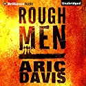 Rough Men Audiobook by Aric Davis Narrated by Mel Foster