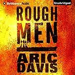 Rough Men | Aric Davis