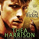 The Wicked: A Novella of the Elder Races Audiobook by Thea Harrison Narrated by Sophie Eastlake