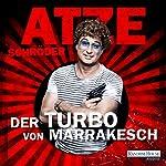 Der Turbo von Marrakesch   Atze Schröder
