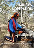 Chainsaw Operation: A Practical Guide to Safe Work - Best Reviews Guide