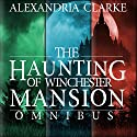 The Haunting of Winchester Mansion Omnibus Audiobook by Alexandria Clarke Narrated by Tia Rider Sorensen