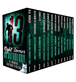 13 Night Terrors: An Anthology Of Horror And Dark Fiction (Thirteen Series  Book 3