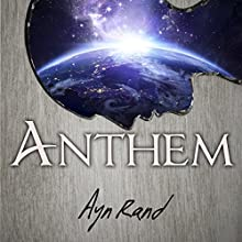 Anthem Audiobook by Ayn Rand Narrated by Carson Beck