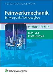 Feinwerkmechanik Schwerpunkt Werkzeugbau: Lernfelder 14-16: Fach- und Prozesswissen: Schülerband